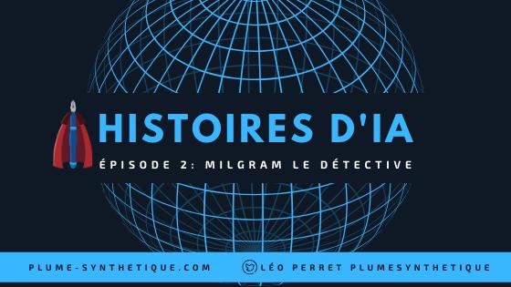 Milgram le détective, une histoire de plumes synthétique.
